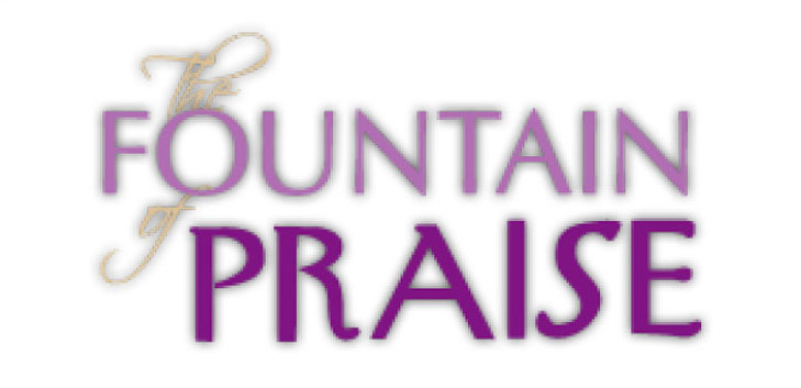 The Fountain of Praise